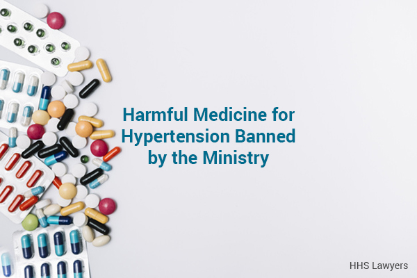 Harmful Medicine for Hypertension Banned by the Ministry